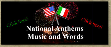 National Anthems Music and Words Click here! Click here!